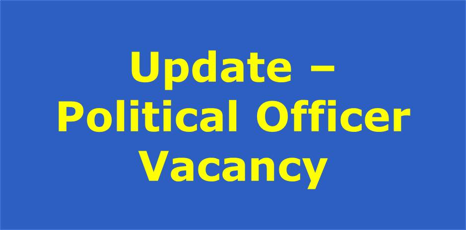 Update - Political Officer Vacancy